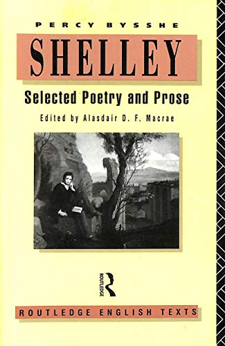 Selected Poetry and Prose (Routledge English Texts): Shelley, Percy Bysshe