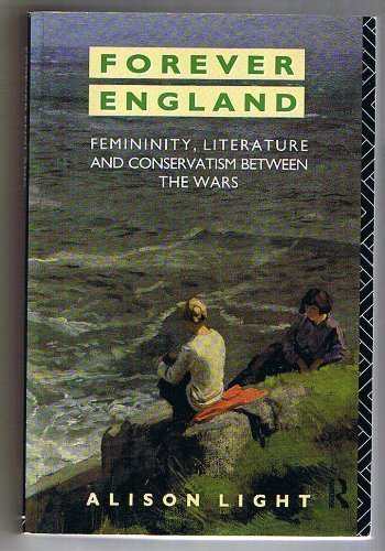 9780415016629: Forever England: Femininity, Literature and Conservatism Between the Wars