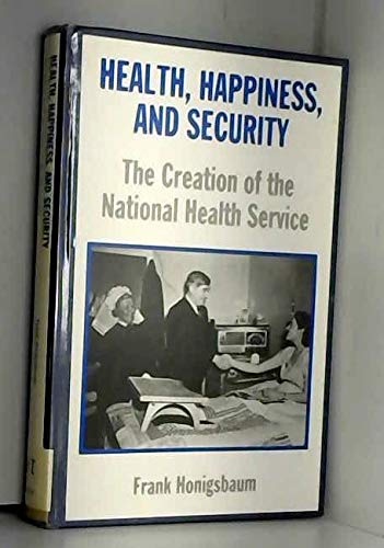 9780415017398: Health, Happiness and Security: The Creation of the National Health Service