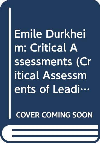 9780415017428: Emile Durkheim: Critical Assessments (Critical Assessments of Leading Sociologists) (Volume 1)