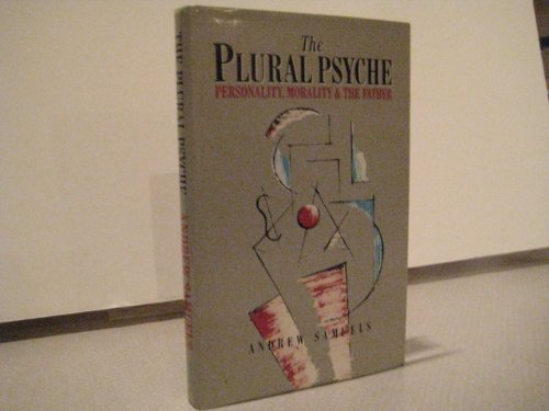 9780415017596: The Plural Psyche: Personality, Morality and the Father
