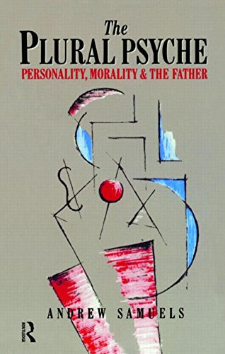 9780415017602: The Plural Psyche: Personality, Morality and the Father