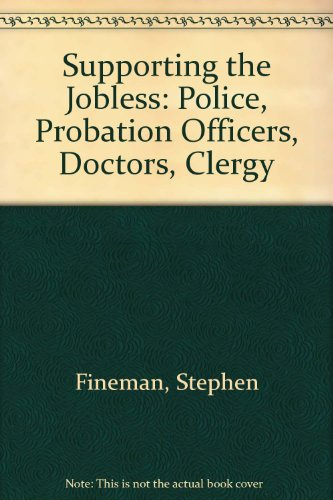 9780415017640: Supporting the Jobless: Doctors, Clergy, Police, Probation Officers