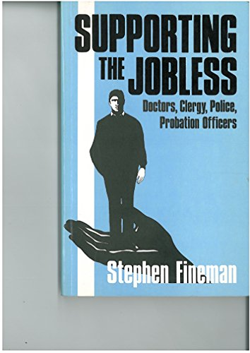9780415017657: Supporting the Jobless: Police, Probation Officers, Doctors, Clergy