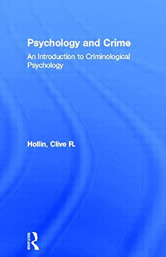 PSYCHOLOGY AND CRIME An Introduction to Criminological Psychology: HOLLIN, Clive R
