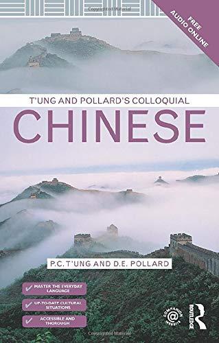 T'ung & Pollard's Colloquial Chinese (9780415018609) by P.C. T'ung; D.E. Pollard