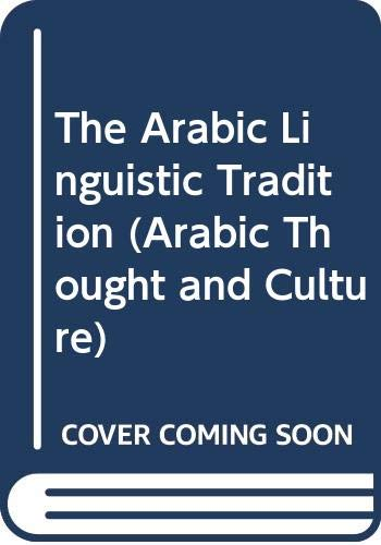 9780415019040: The Arabic Linguistic Tradition (Arabic Thought and Culture)