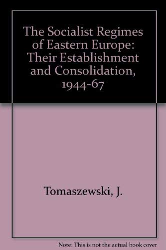 9780415020275: The Socialist Regimes of East Central Europe: Their Establishment and Consolidation 1944-67