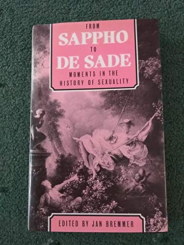 9780415020893: From Sappho to De Sade: Moments in the history of sexuality