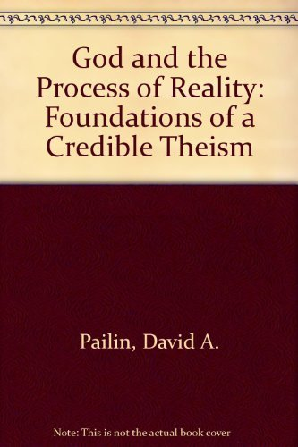 9780415021067: God and the Processes of Reality: Foundations of a Credible Theism (Routledge religious studies)