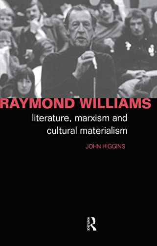 9780415023443: Raymond Williams: Literature, Marxism and Cultural Materialism (Critics of the Twentieth Century)