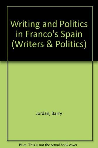 9780415025034: Writing and Politics in Franco's Spain