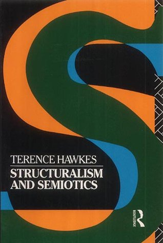 Structuralism and Semiotics: Hawkes, Terence