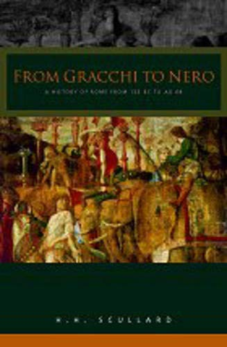 9780415025270: From the Gracchi to Nero: A History of Rome 133 BC to AD 68: History of Rome from 133 B.C.to A.D.68 (Routledge Classics)