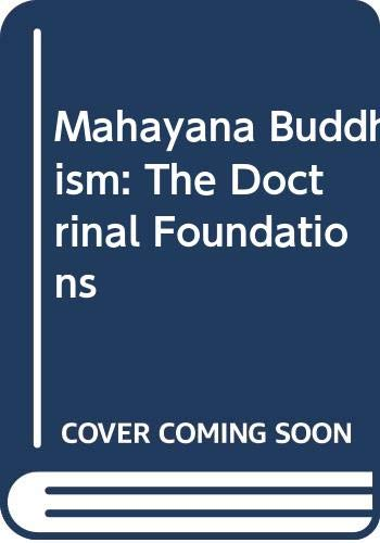 9780415025362: Mahayana Buddhism: The Doctrinal Foundations (The Library of Religious Beliefs and Practices)