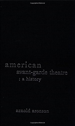 9780415025805: American Avant-Garde Theatre: A History (Theatre Production Studies)