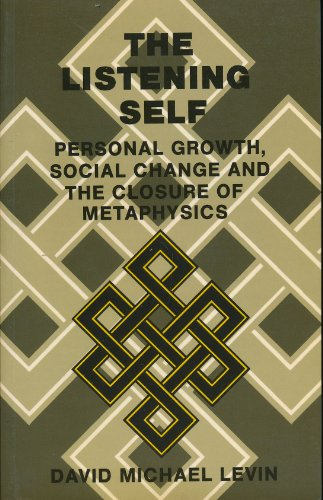 9780415025836: The Listening Self: Personal Growth, Social Change and the Closure of Metaphysics