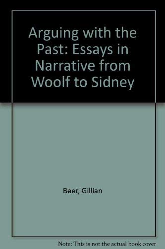 9780415026079: Arguing With the Past: Essays in Narrative from Woolf to Sidney
