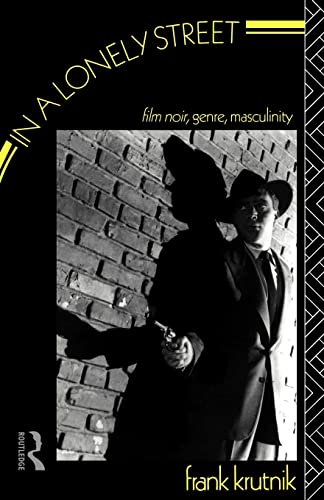 9780415026307: In a Lonely Street: Film Noir, Genre, Masculinity