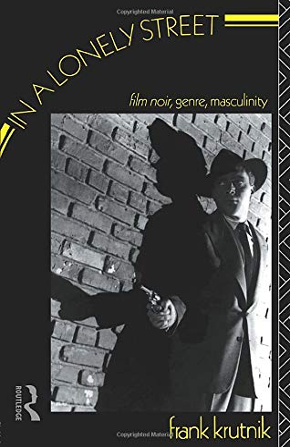 9780415026307: In a Lonely Street: Film Noir, Genre, Masculinity