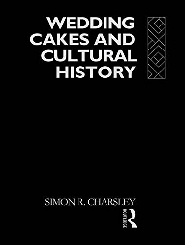 Wedding Cakes and Cultural History: Simon R. Charsley