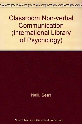 9780415026635: Classroom Non-verbal Communication (International Library of Psychology)