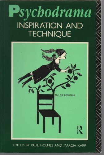 Psychodrama: Inspiration and Technique (A Tavistock Book)