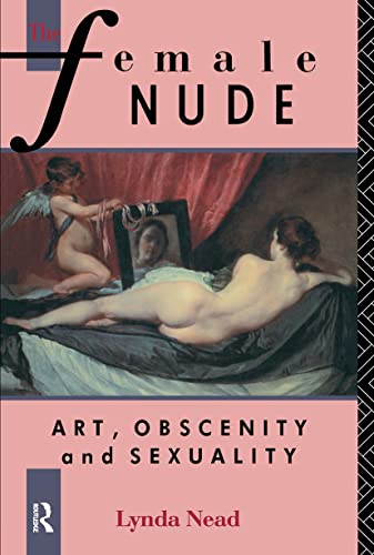 9780415026789: The Female Nude: Art, Obscenity and Sexuality