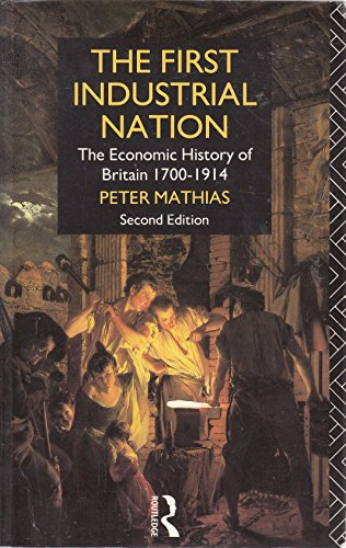 9780415027564: The First Industrial Nation: The Economic History of Britain 1700-1914