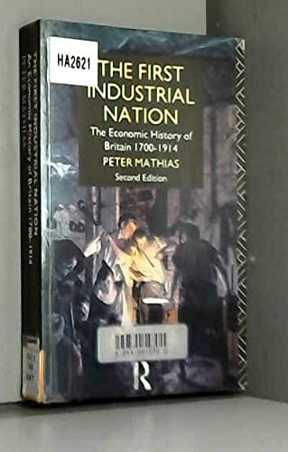 9780415027564: The First Industrial Nation: The Economic History of Britain 1700-1914 (University Paperbacks)