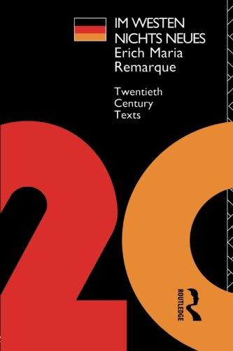 Im Westen Nichts Neues (Twentieth Century Texts): Erich Maria Remarque