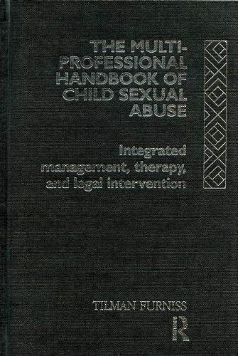 The Multiprofessional Handbook of Child Sexual Abuse: Integrated Management, Therapy and Legal ...