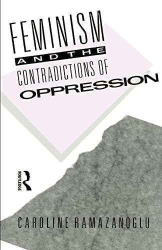 9780415028363: Feminism and the Contradictions of Oppression