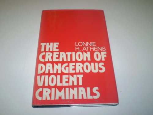 9780415028370: The Creation of Dangerous Violent Criminals