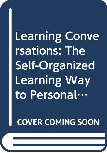 9780415028677: Learning Conversations: The Self-Organized Learning Way to Personal and Organisational Growth (INTERNATIONAL ASSOCIATION FOR THE SCIENTIFIC STUDY OF MENTAL DEFICIENCY CONGRESS//PROCEEDINGS)