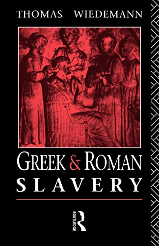 Greek and Roman Slavery: A Sourcebook (Routledge Sourcebooks for the Ancient World): Wiedemann, ...