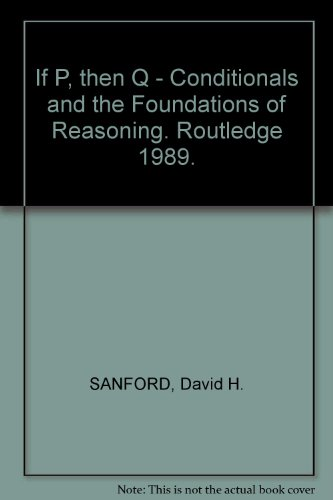 9780415030120: If P, Then Q: Conditionals and the Foundations of Reasoning