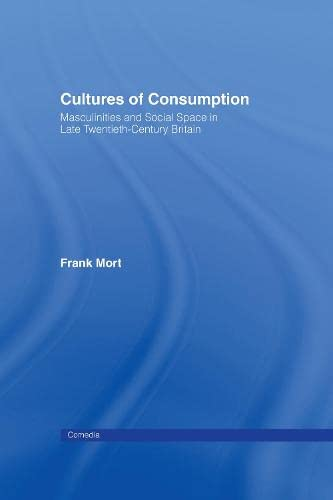 9780415030519: Cultures of Consumption: Commerce, Masculinities and Social Space (Comedia)