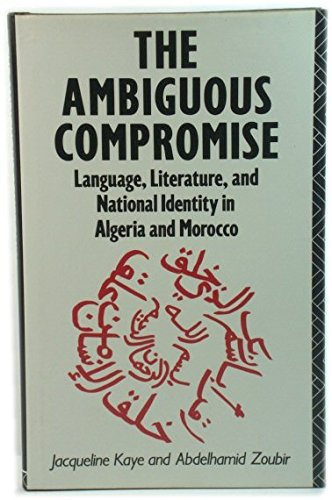 9780415030557: The Ambiguous Compromise: Language Literature and National Identity in Algeria and Morocco