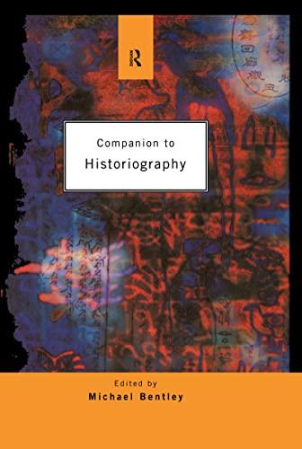 9780415030847: Companion to Historiography (Routledge Companion Encyclopedias)