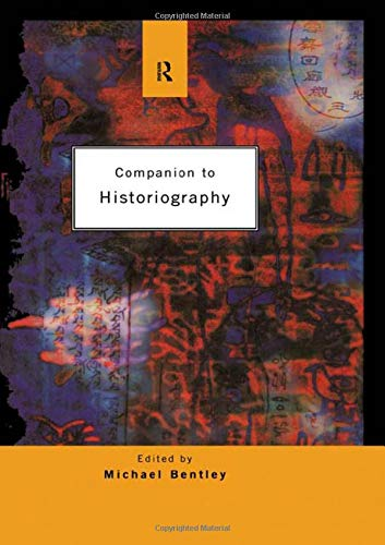 9780415030847: Companion to Historiography