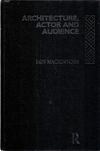 9780415031820: Architecture, Actor and Audience (Theatre Concepts Series)