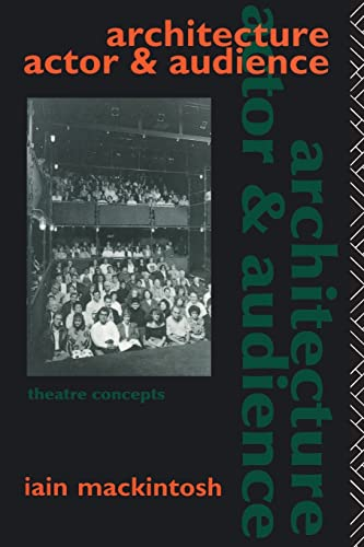 9780415031837: Architecture, Actor and Audience (Theatre Concepts)