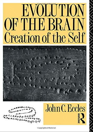 9780415032247: Evolution of the Brain: Creation of the Self