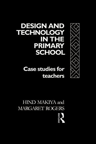 9780415032407: Design and Technology in the Primary School: Case Studies for Teachers (Subjects in the Primary School)