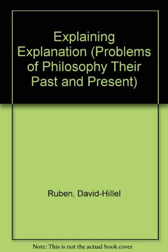9780415032698: Explaining Explanation (Problems of Philosophy Their Past and Present)