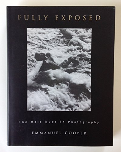 9780415032797: Fully Exposed: The Male Nude in Photography