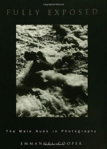 9780415032803: Fully Exposed: The Male Nude in Photography