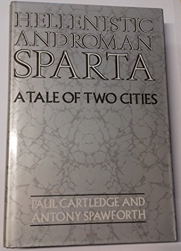 Hellenistic and Roman Sparta: A Tale of: Paul Cartledge