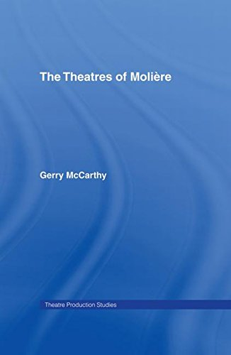 The Theatres of Moliere (Theatre Production Studies): McCarthy, Gerry
